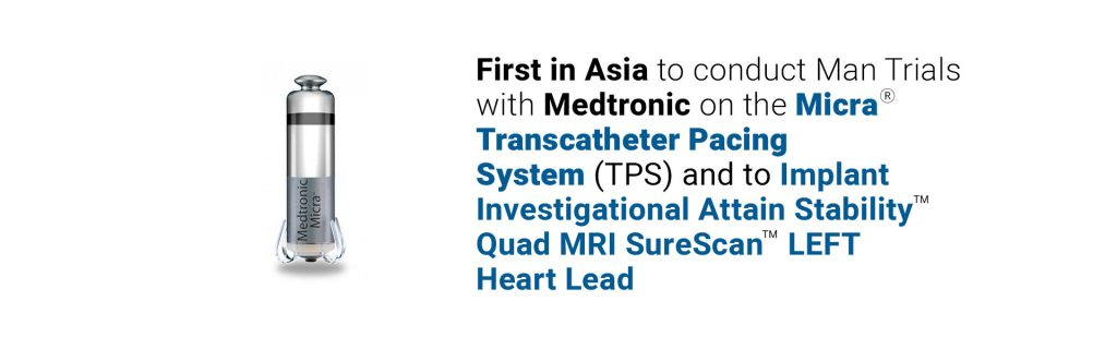 FIRST IN ASIA TO CONDUCT MAN TRIALS WITH MEDTRONIC ON THE